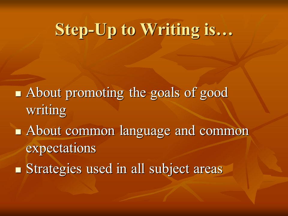 Step-Up to Writing is… About promoting the goals of good writing