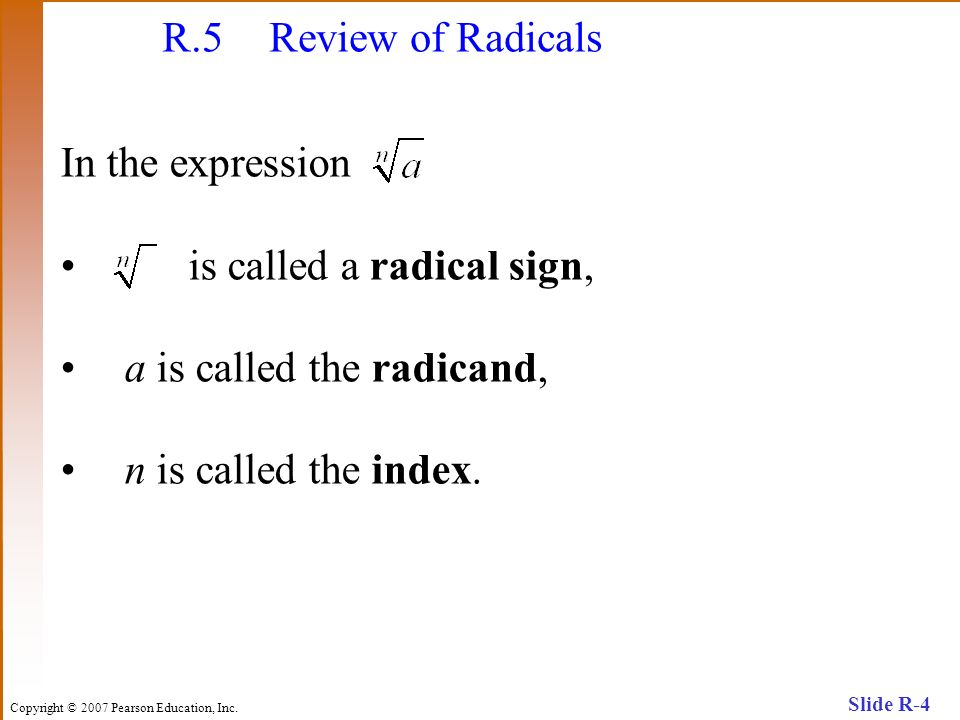 R.5 Review of Radicals In the expression.