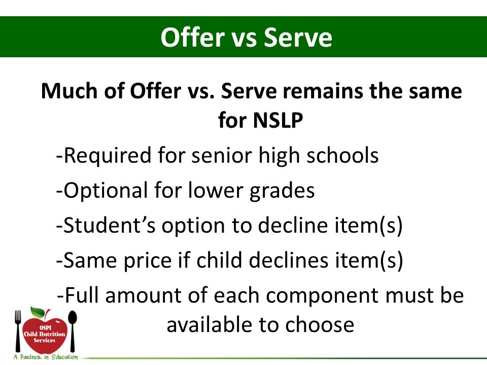 Much of Offer vs. Serve remains the same for NSLP