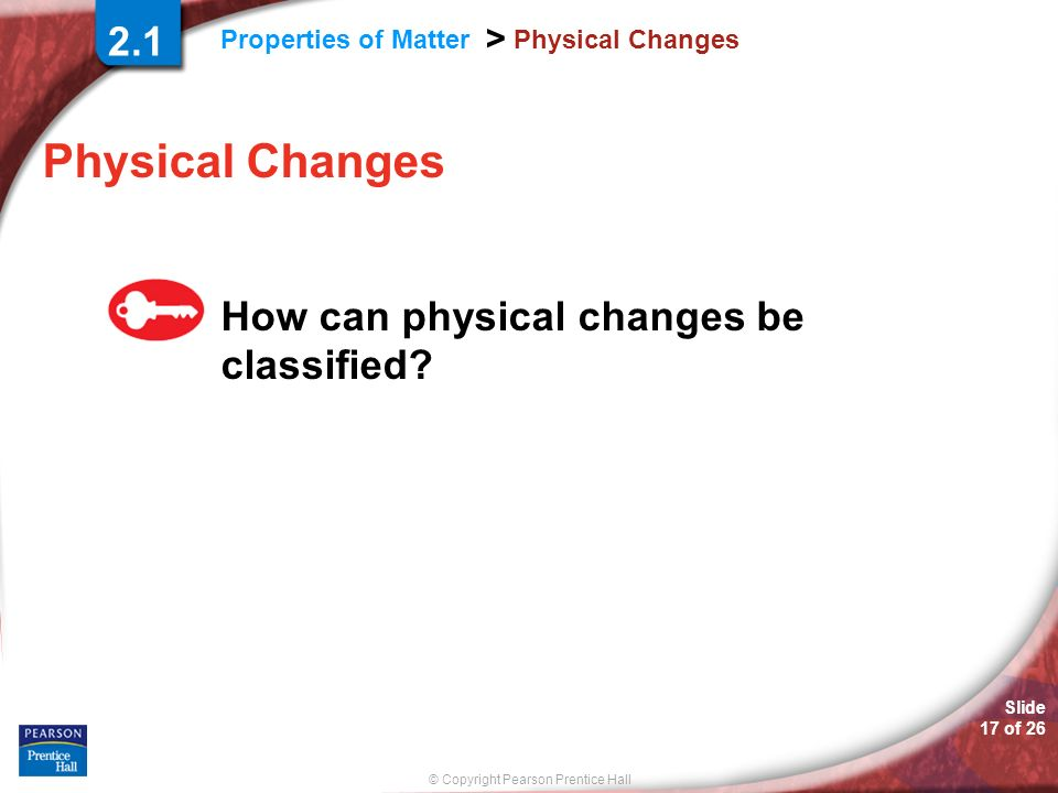 Physical Changes 2.1 How can physical changes be classified