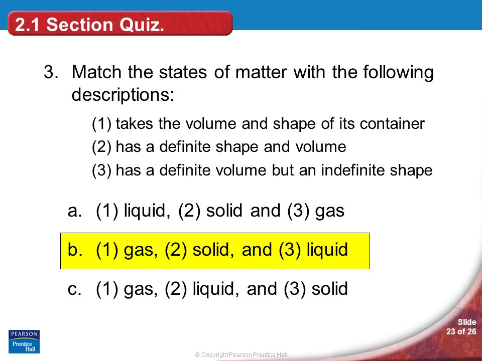 3. Match the states of matter with the following descriptions:
