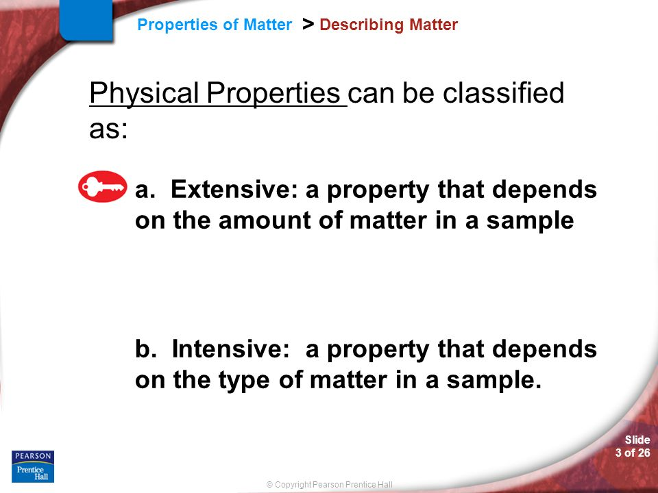 Physical Properties can be classified as: