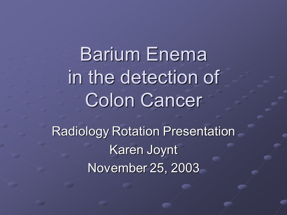 Barium Enema In The Detection Of Colon Cancer Ppt Video Online Download