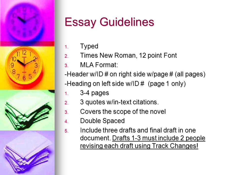 Essay Guidelines Typed Times New Roman, 12 point Font MLA Format: