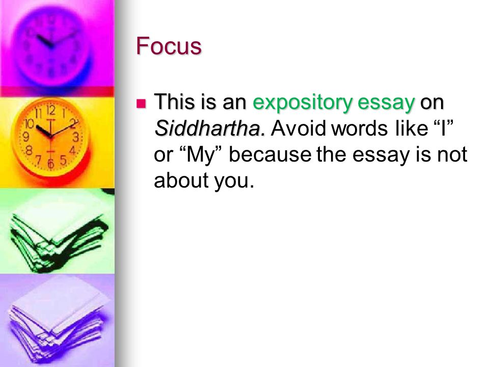 Focus This is an expository essay on Siddhartha.