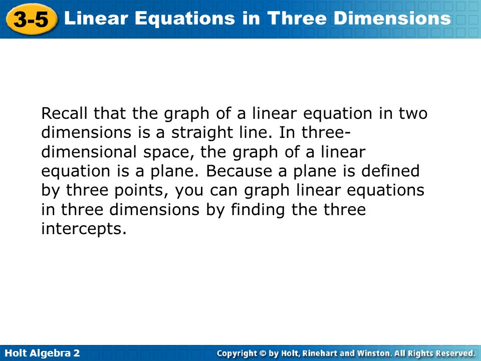 Recall that the graph of a linear equation in two dimensions is a straight line.