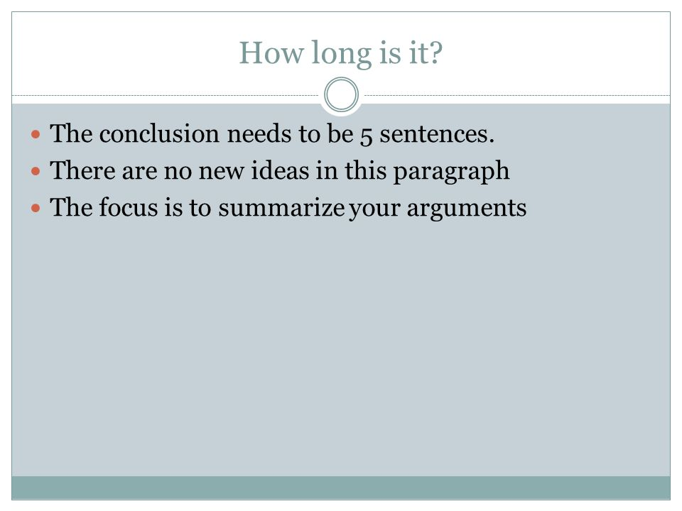 How long is it The conclusion needs to be 5 sentences.