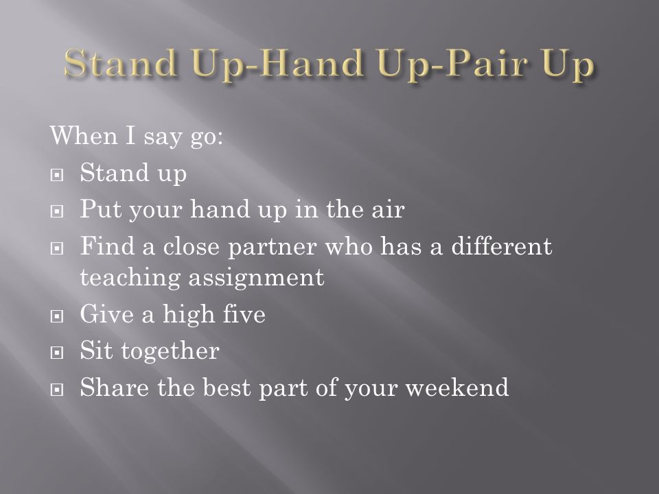 Stand Up-Hand Up-Pair Up