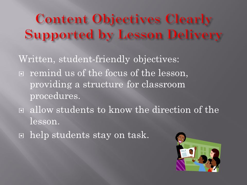 Content Objectives Clearly Supported by Lesson Delivery