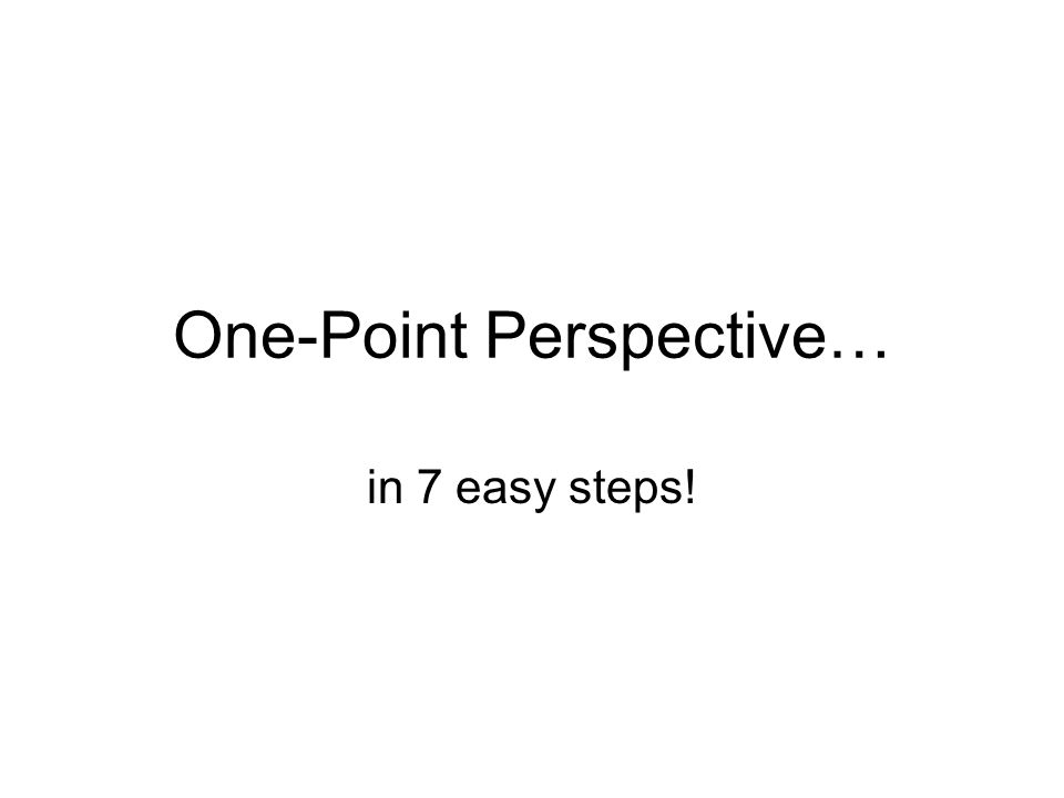 One-Point Perspective…