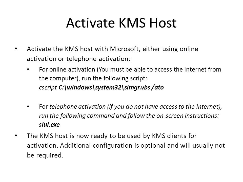 Activate KMS Host Activate the KMS host with Microsoft, either using online activation or telephone activation: