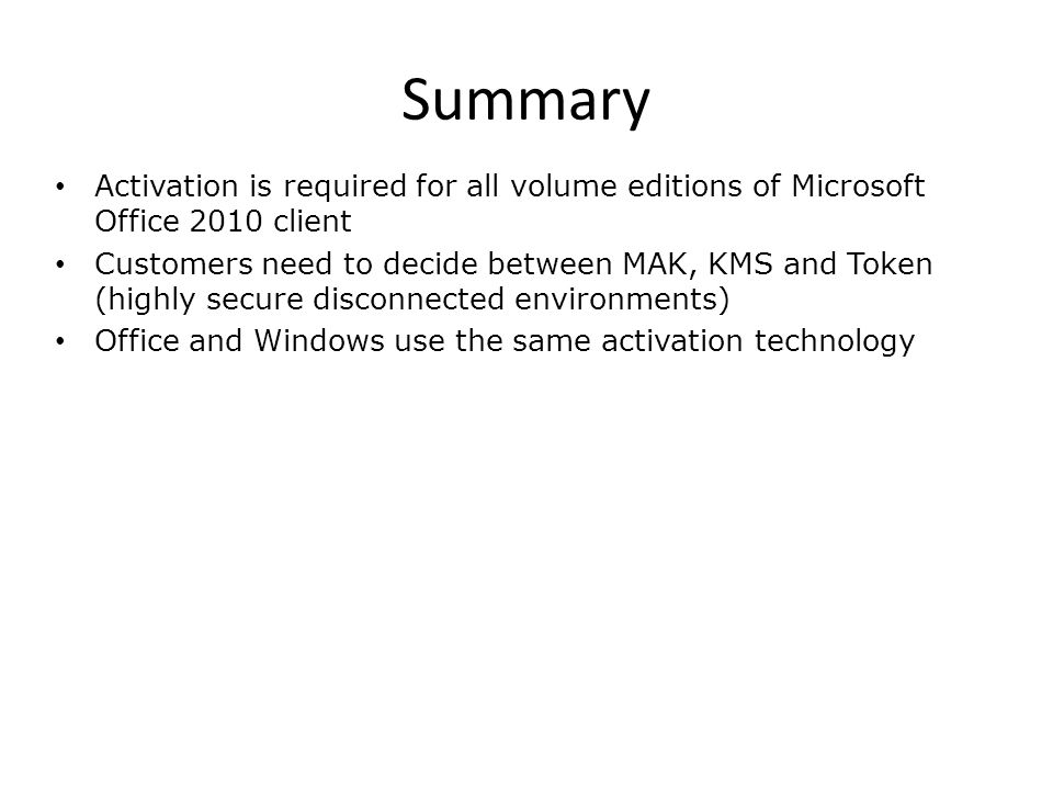 Summary Activation is required for all volume editions of Microsoft Office 2010 client.