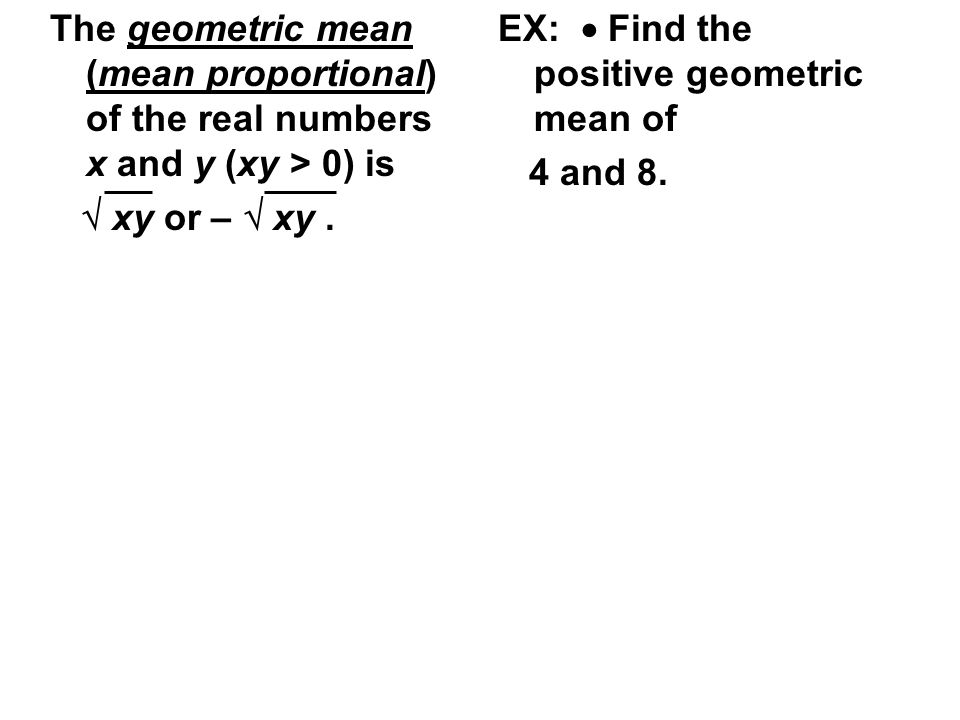 The geometric mean (mean proportional) of the real numbers x and y (xy > 0) is