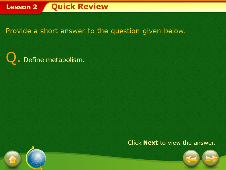Q. Define metabolism. Quick Review