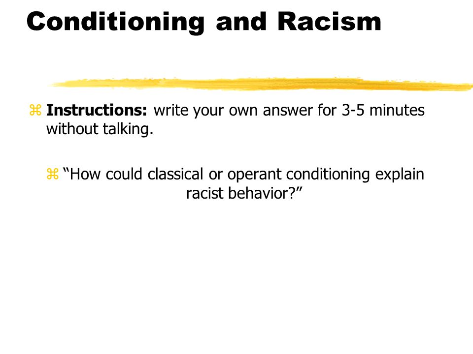 Conditioning and Racism