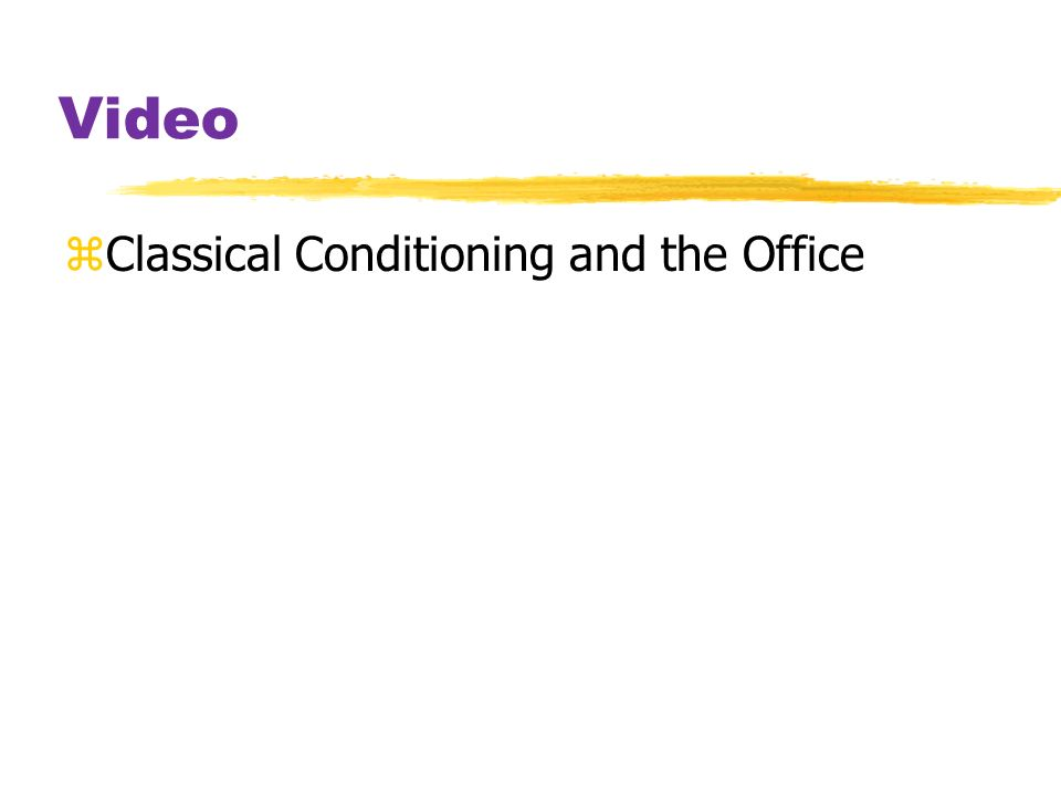 Video Classical Conditioning and the Office