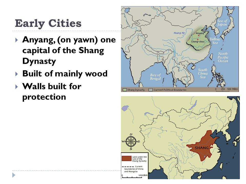 Early Cities Anyang, (on yawn) one capital of the Shang Dynasty