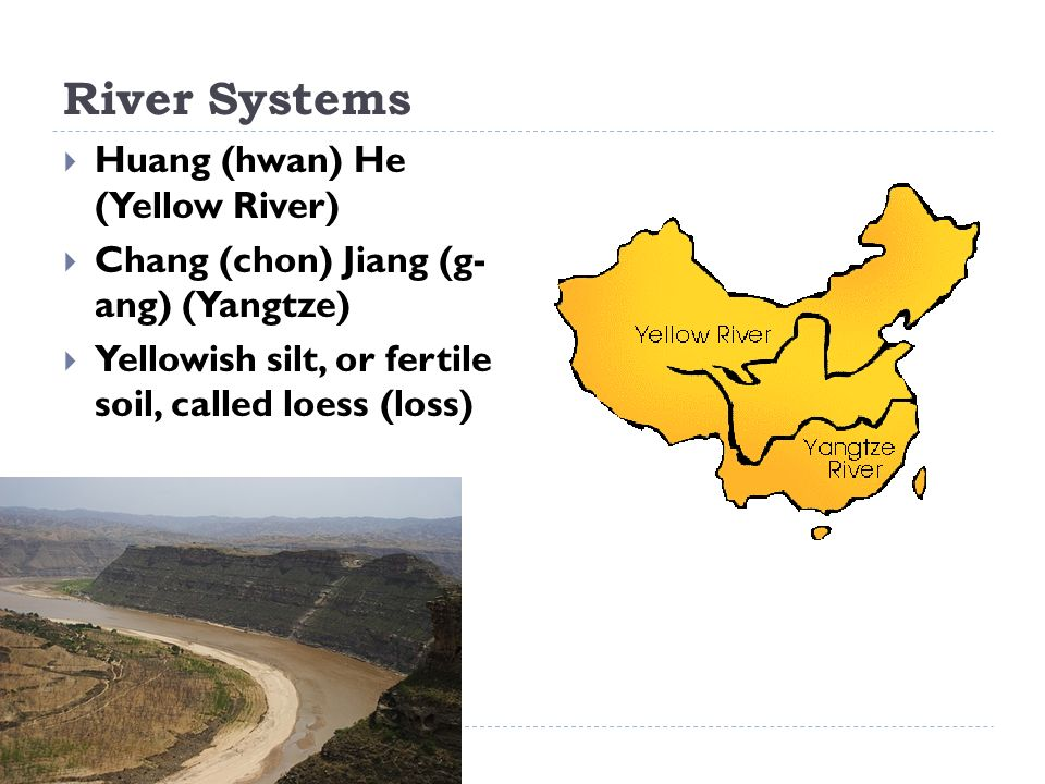River Systems Huang (hwan) He (Yellow River)