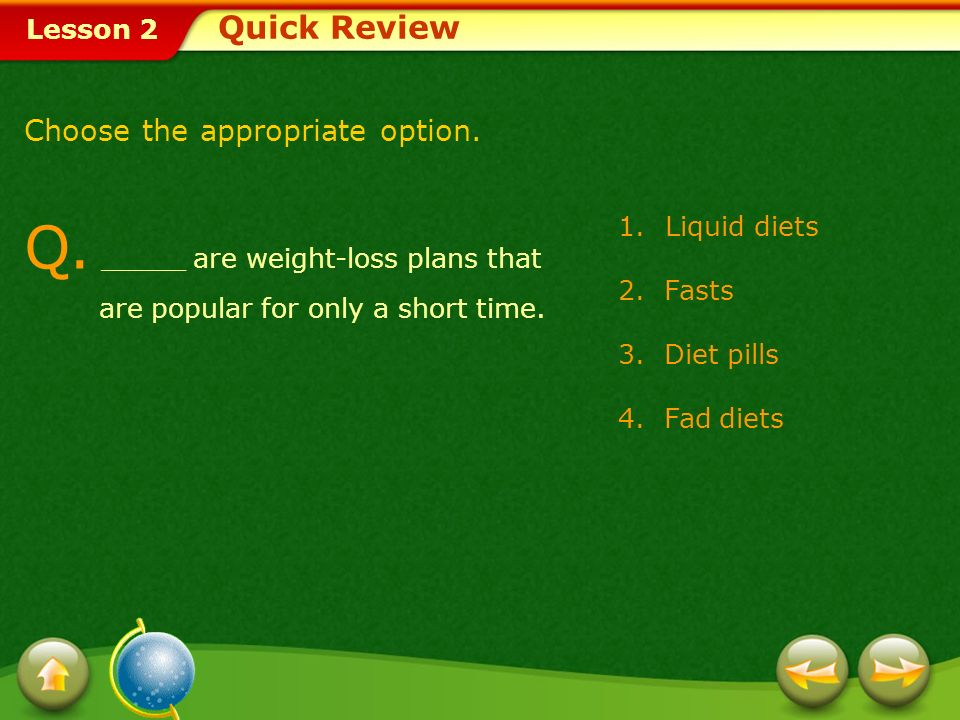 Q. _____ are weight-loss plans that