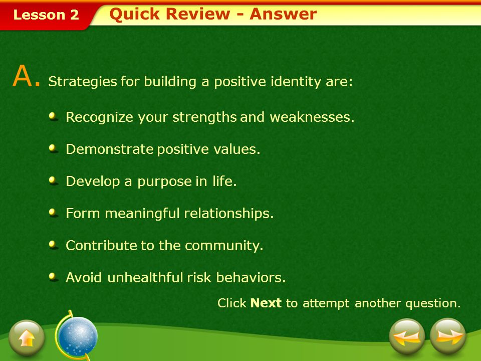 A. Strategies for building a positive identity are: