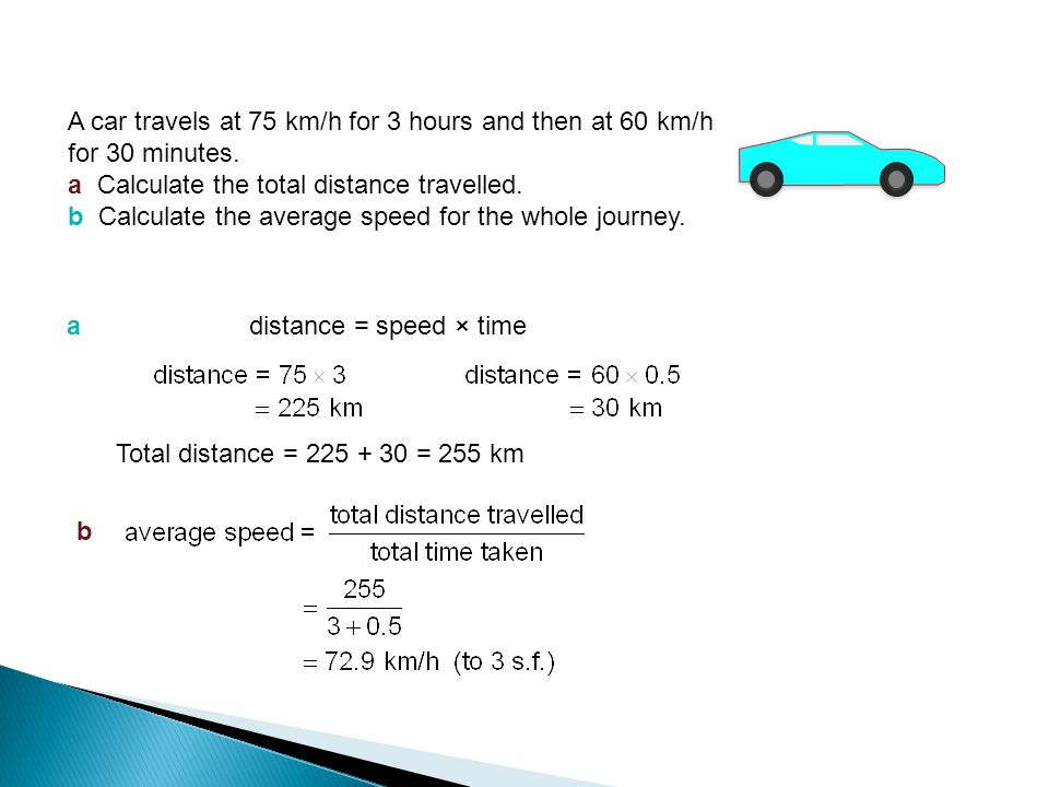 A Car Travels At 75 Km H For 3 Hours And Then At 60 Km