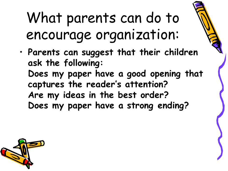 What parents can do to encourage organization: