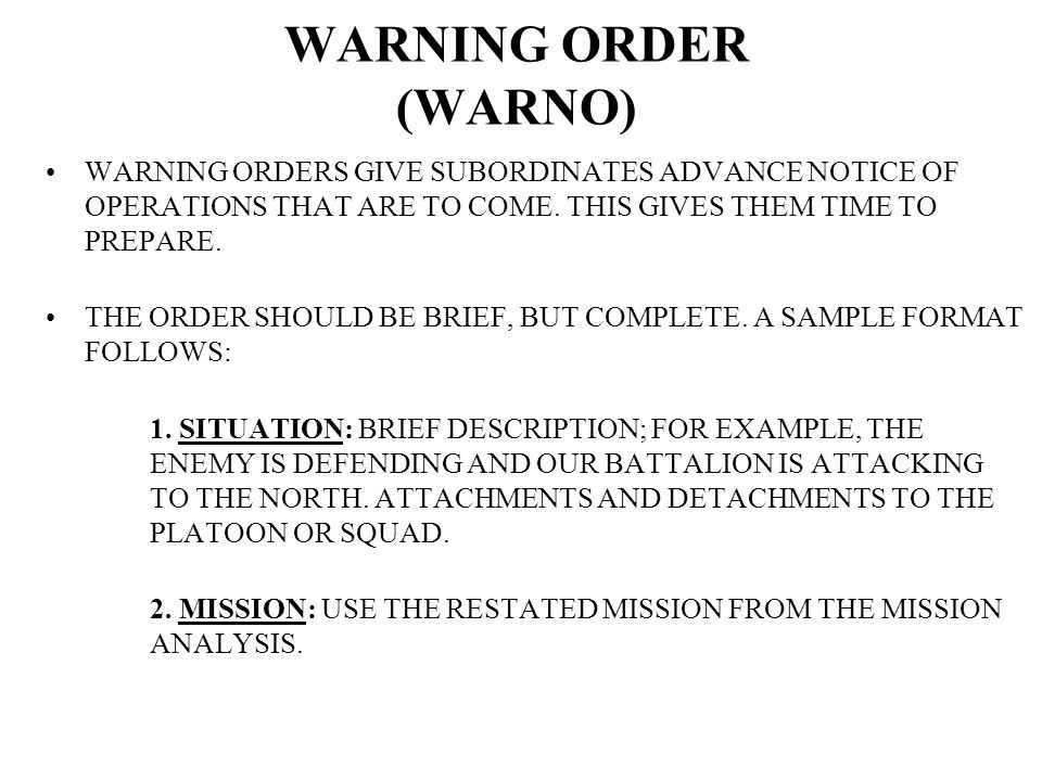 WARNING ORDER WARNO ORDERS GIVE SUBORDINATES ADVANCE NOTICE OF OPERATIONS THAT ARE TO