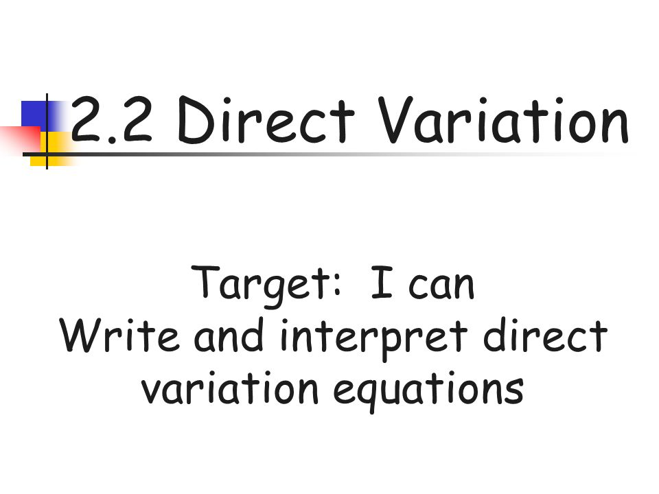 Write and interpret direct variation equations