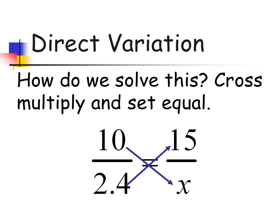 How do we solve this Cross multiply and set equal.