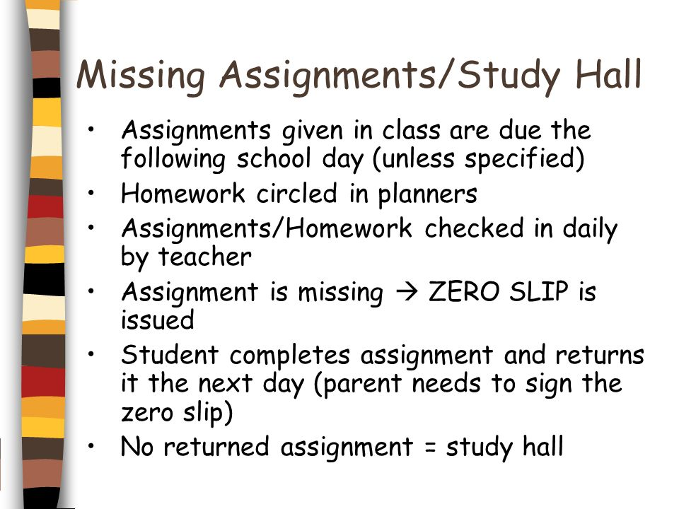 Missing Assignments/Study Hall