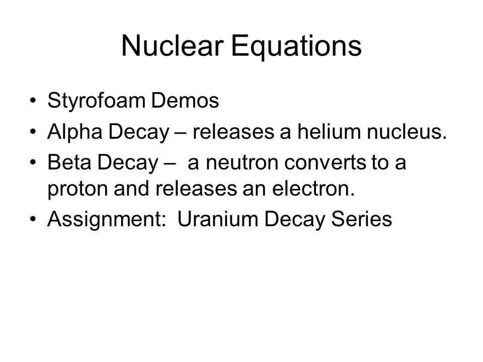Nuclear Equations Styrofoam Demos