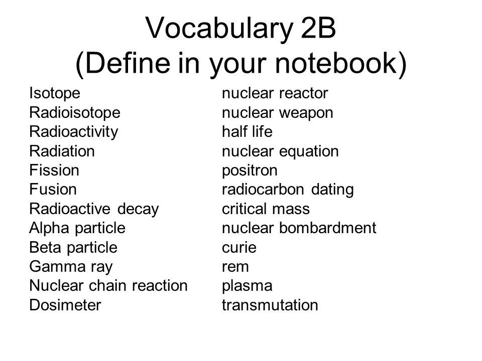 Vocabulary 2B (Define in your notebook)