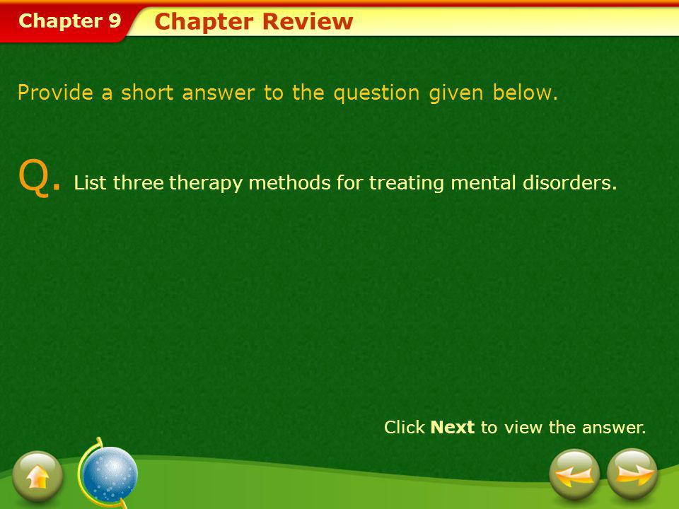 Q. List three therapy methods for treating mental disorders.