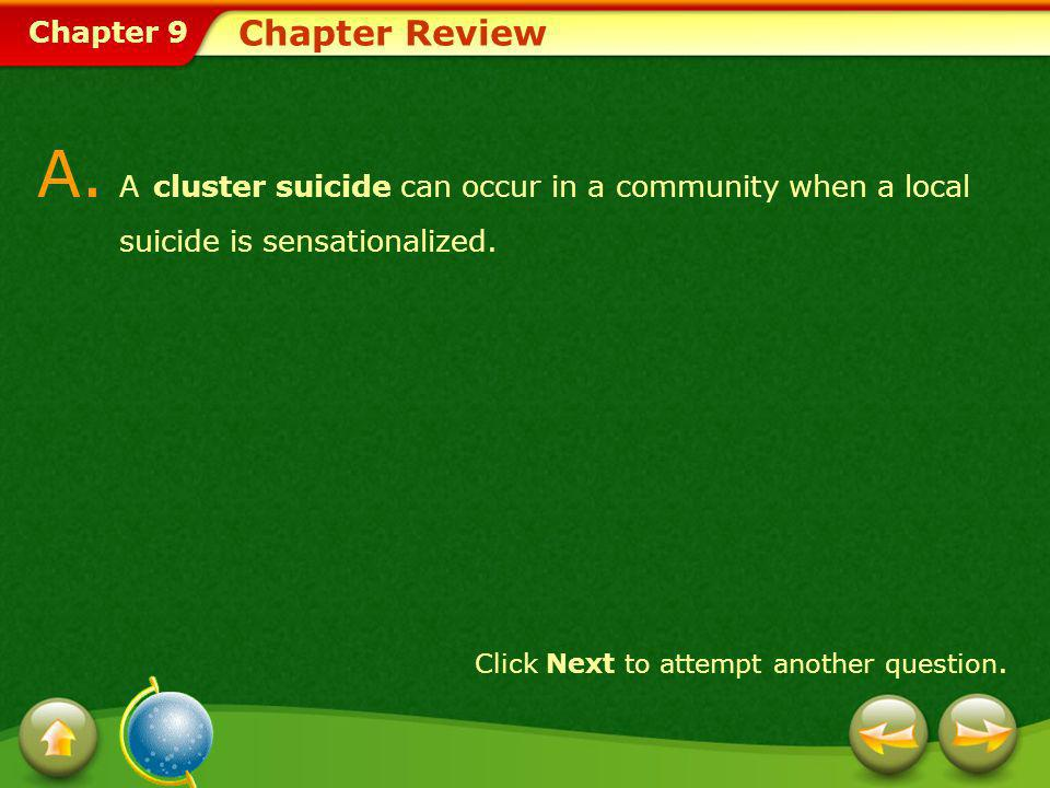 A. A cluster suicide can occur in a community when a local