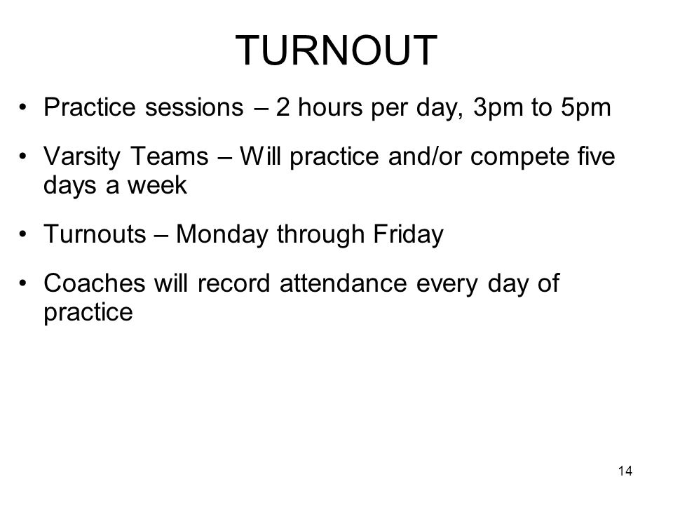 TURNOUT Practice sessions – 2 hours per day, 3pm to 5pm