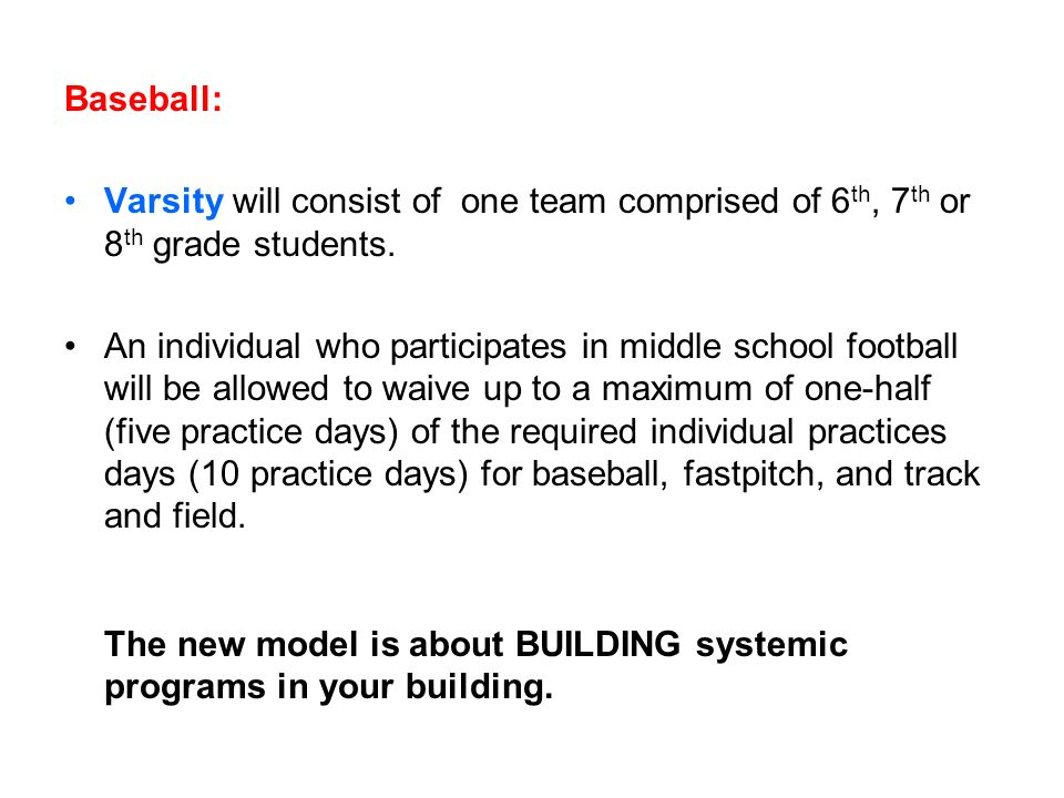 Baseball: Varsity will consist of one team comprised of 6th, 7th or 8th grade students.