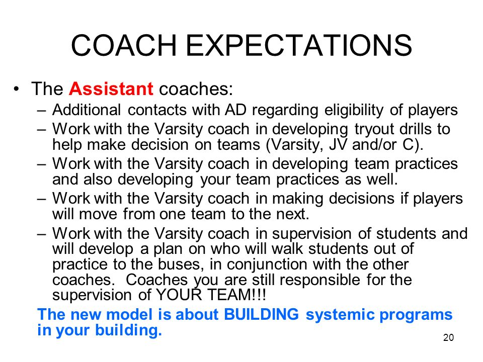 COACH EXPECTATIONS The Assistant coaches: