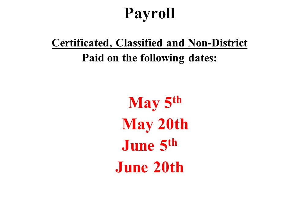 Certificated, Classified and Non-District Paid on the following dates: