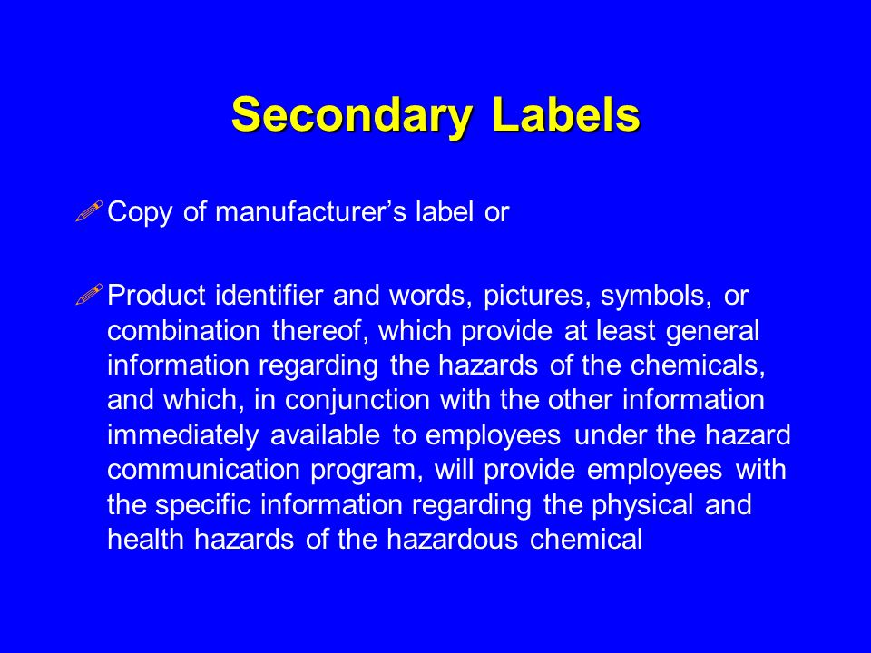 Secondary Labels Copy of manufacturer's label or