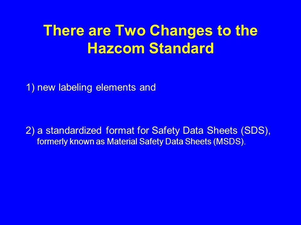 There are Two Changes to the Hazcom Standard