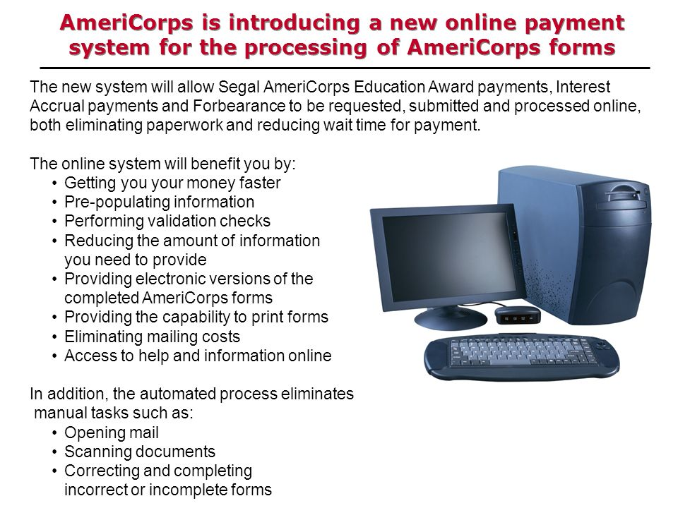 AmeriCorps is introducing a new online payment system for the processing of AmeriCorps forms