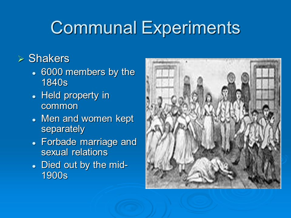 Communal Experiments Shakers 6000 members by the 1840s