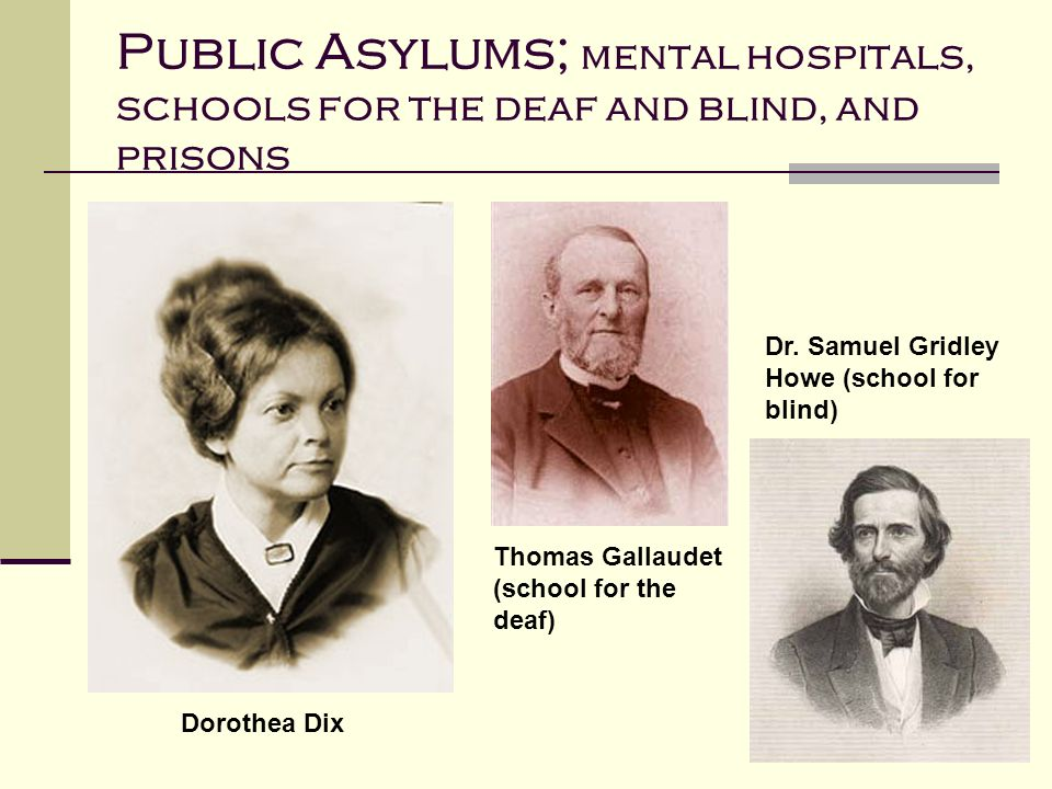 Public Asylums; mental hospitals, schools for the deaf and blind, and prisons