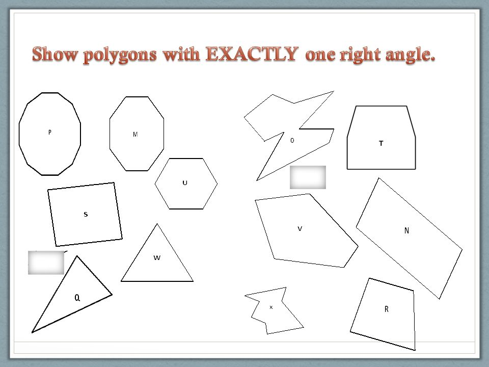 Show polygons with EXACTLY one right angle.