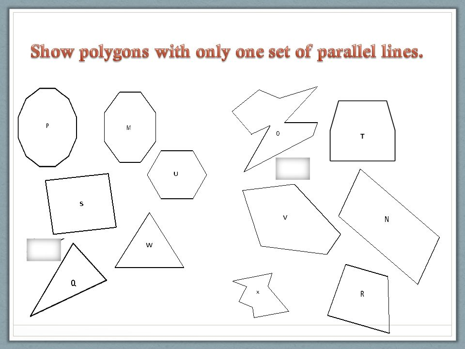 Show polygons with only one set of parallel lines.