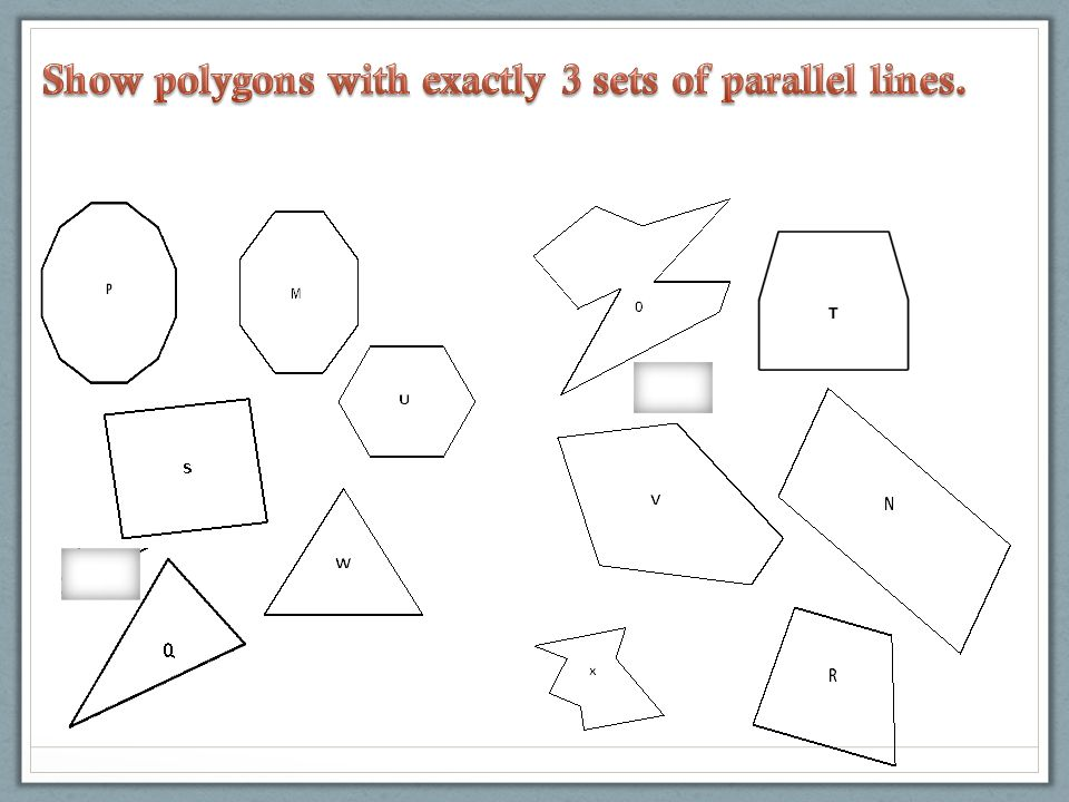 Show polygons with exactly 3 sets of parallel lines.