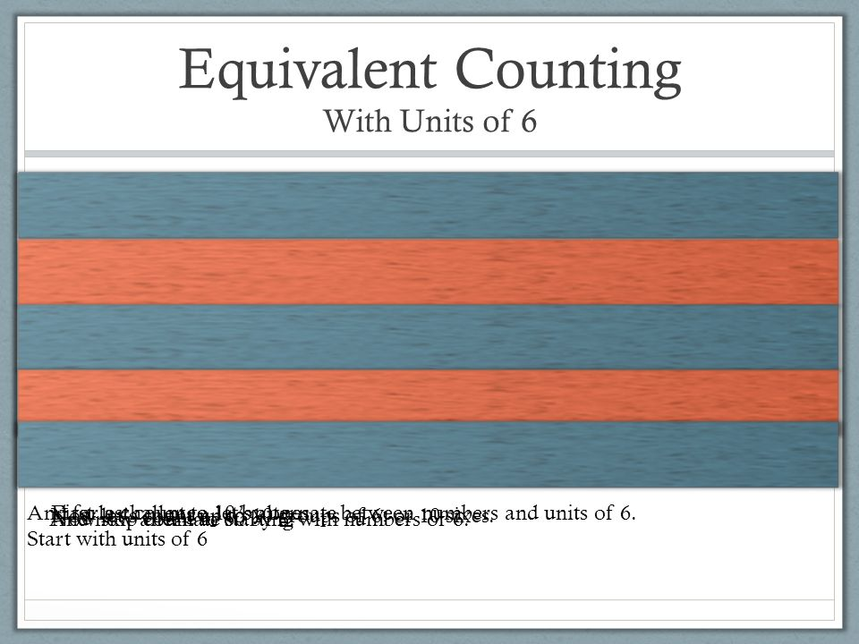 Equivalent Counting With Units of 6