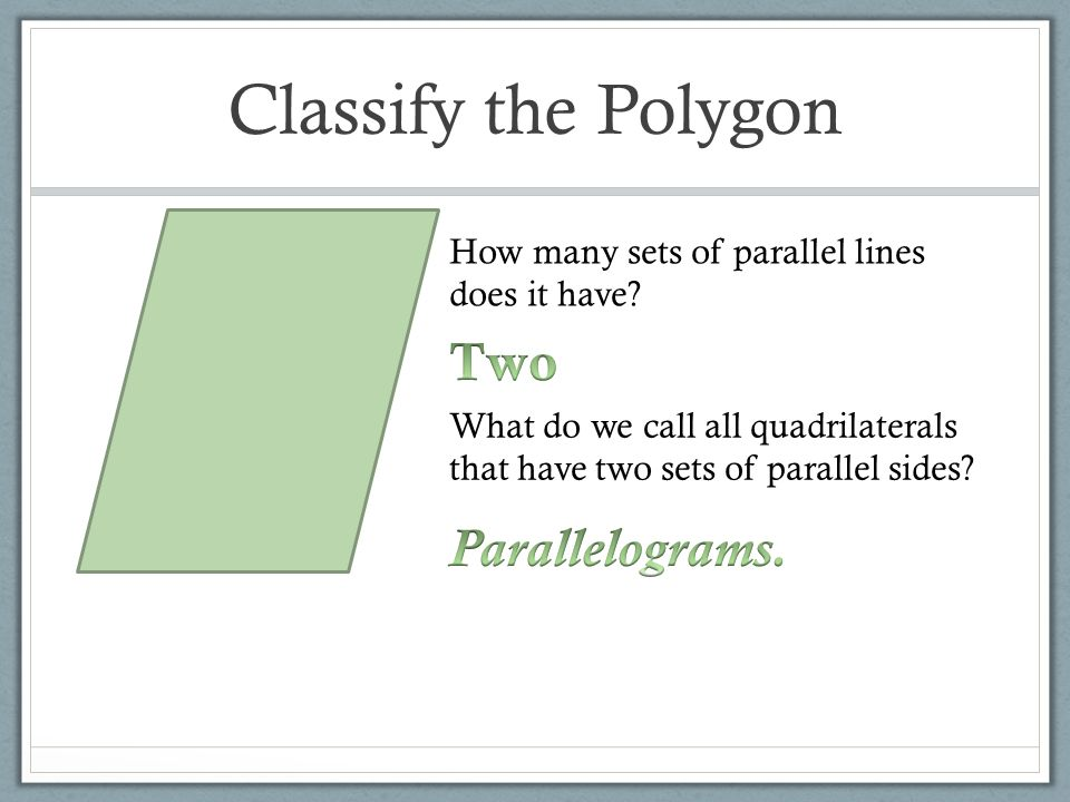 Classify the Polygon Two Parallelograms.