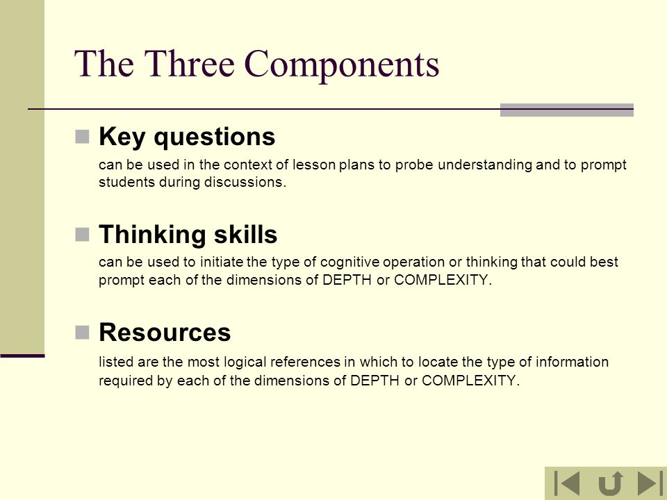 The Three Components Key questions Thinking skills Resources