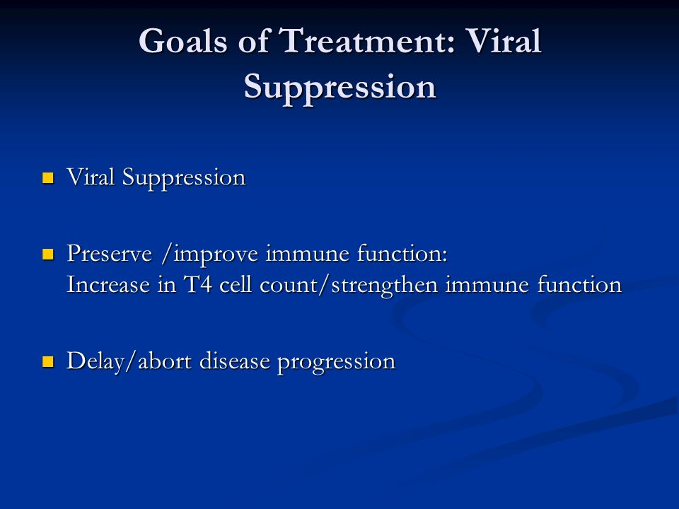 Goals of Treatment: Viral Suppression